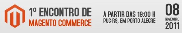 Primeiro Encontro de Magento Commerce, em Porto Alegre - imagem: divulgação