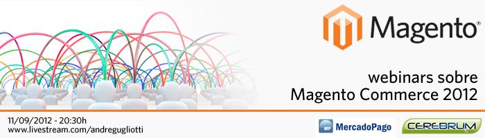 Webinars em Magento Commerce 2012