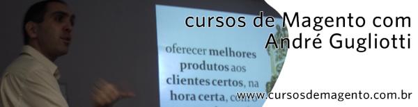 cursos de Magento com André Gugliotti - imagem: divulgação